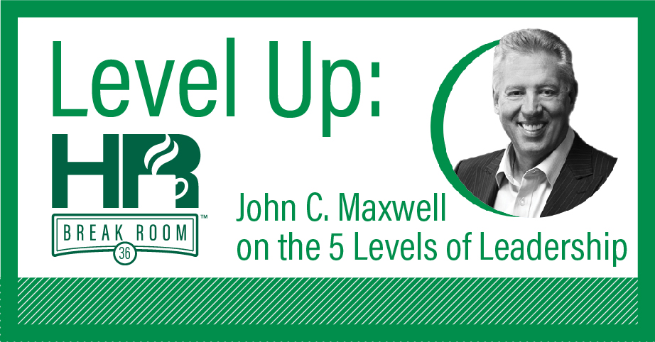 Maxwell levels of leadership HR Breakroom episode banner