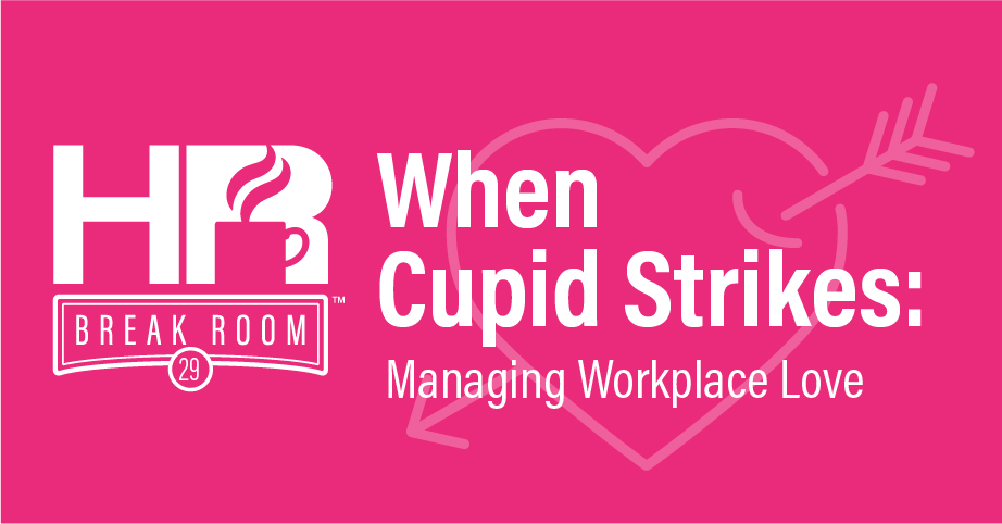 Managing workplace romance HR Breakroom episode banner