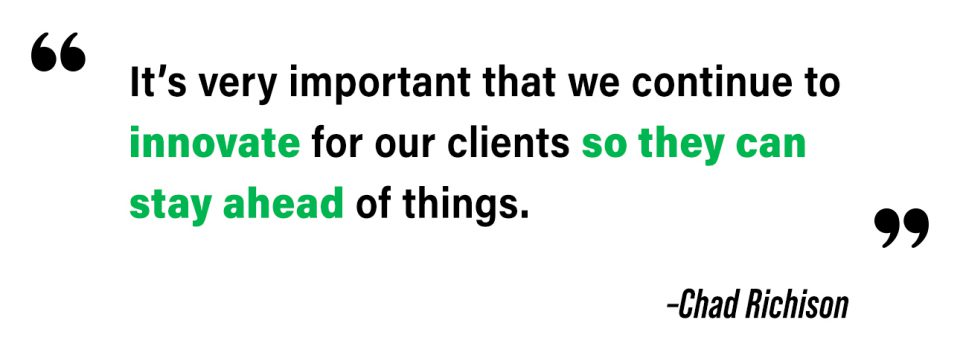 Quote about innovating so clients can stay ahead